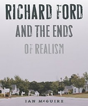 Ian McGuire's biography 'Richard Ford and the Ends of Realism'